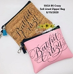 SSCA  BS Crazy 5x6 Zipper Bag (ITH LINED)